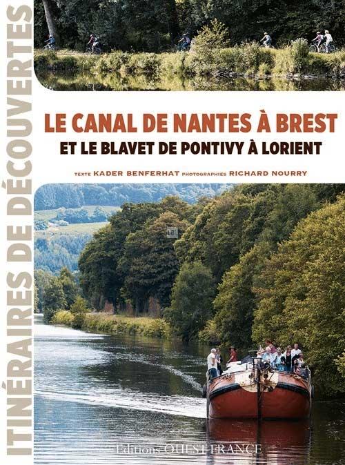 """Couverture du livre """"Le canal de Nantes à Brest et le Blavet de Pontivy à Lorient"""" (Kader BENFERHAT, Richard NOURRY) aux Editions Ouest-France"""